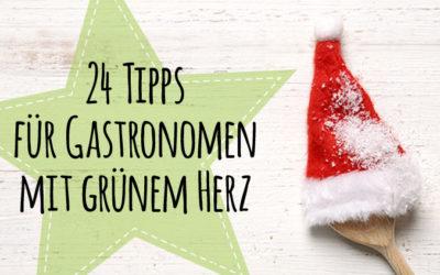 """Der Greentable Adventskalender: 24 Tipps für """"grüne"""" Gastronomen und solche, die es werden wollen"""